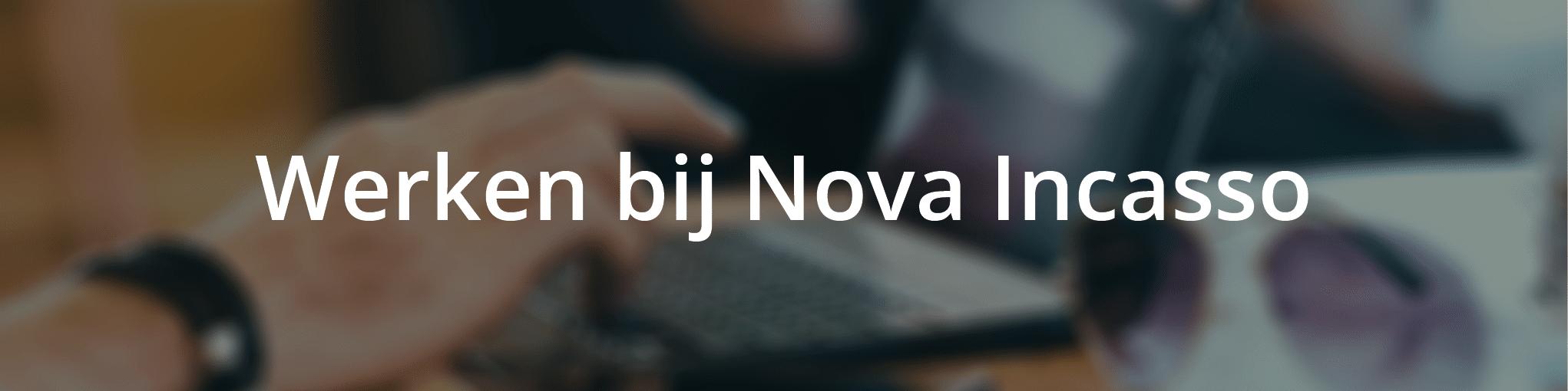 Werken Bij Nova Incasso